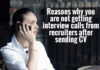 Why you are not getting interview calls after sending CV