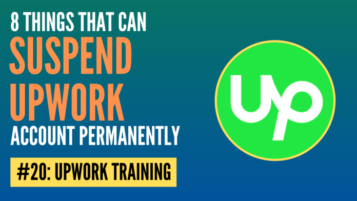 things that can suspend upwork account